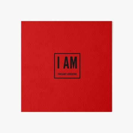 I Am Toussaint Louverture  Art Board Print