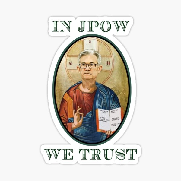 IN JPOW WE TRUST Sticker