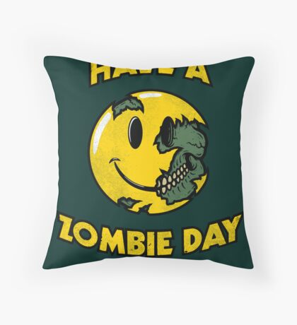 Have a Zombie Day Throw Pillow