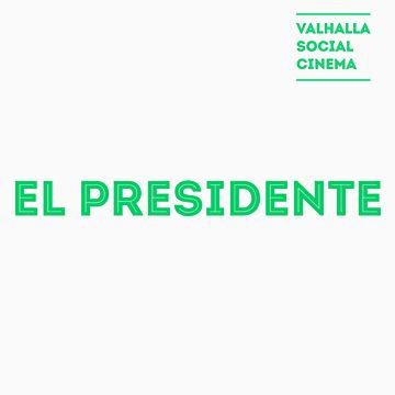 Valhalla Social Cinema - El Presidente by jmmaturana