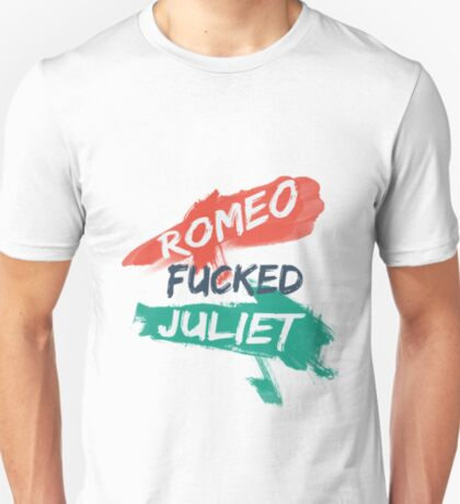 Romeo F***ed Juliet T-Shirt