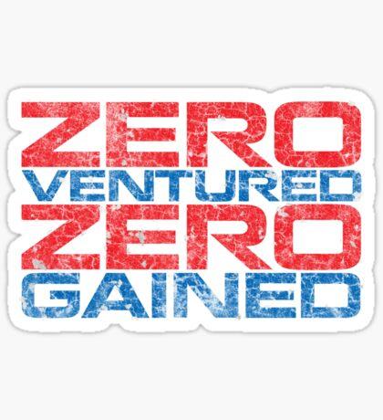 Zero Ventured Zero Gained Patriotic Sticker
