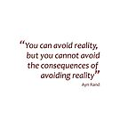 You can avoid reality, but you cannot avoid the consequences... (Amazing Sayings) by gshapley