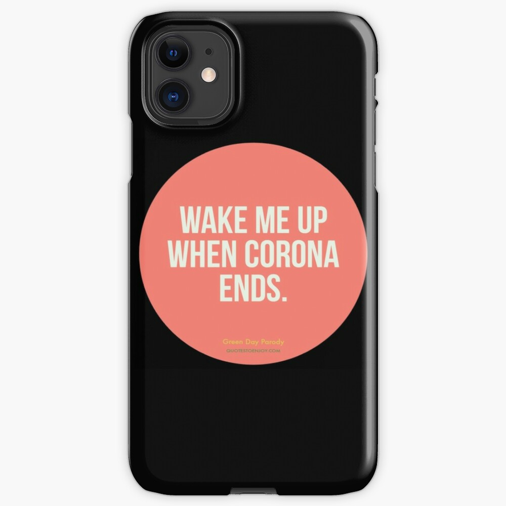Wake Me Up When Corona Ends. -Green Day Parody iPhone Case & Cover