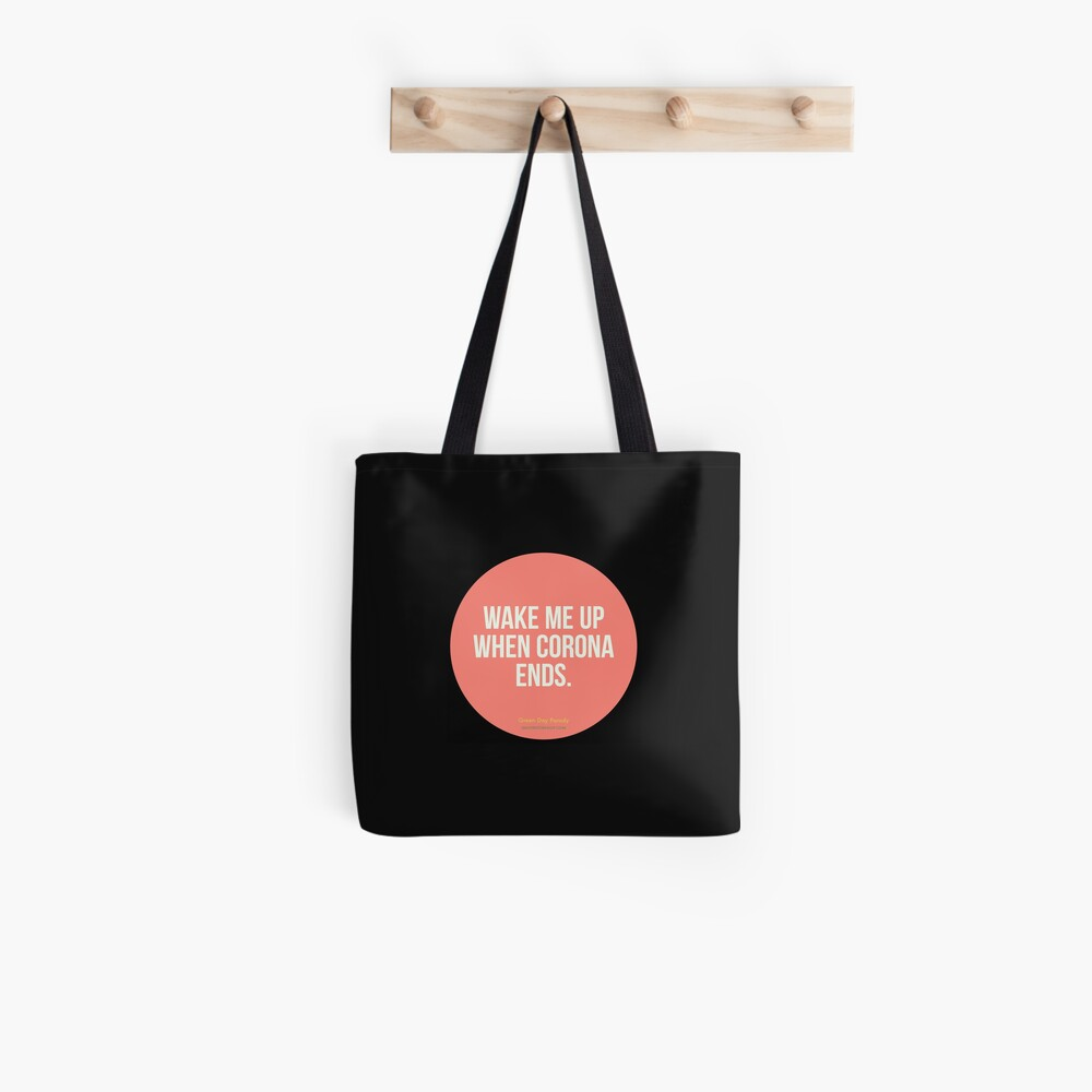 Wake Me Up When Corona Ends. -Green Day Parody Tote Bag