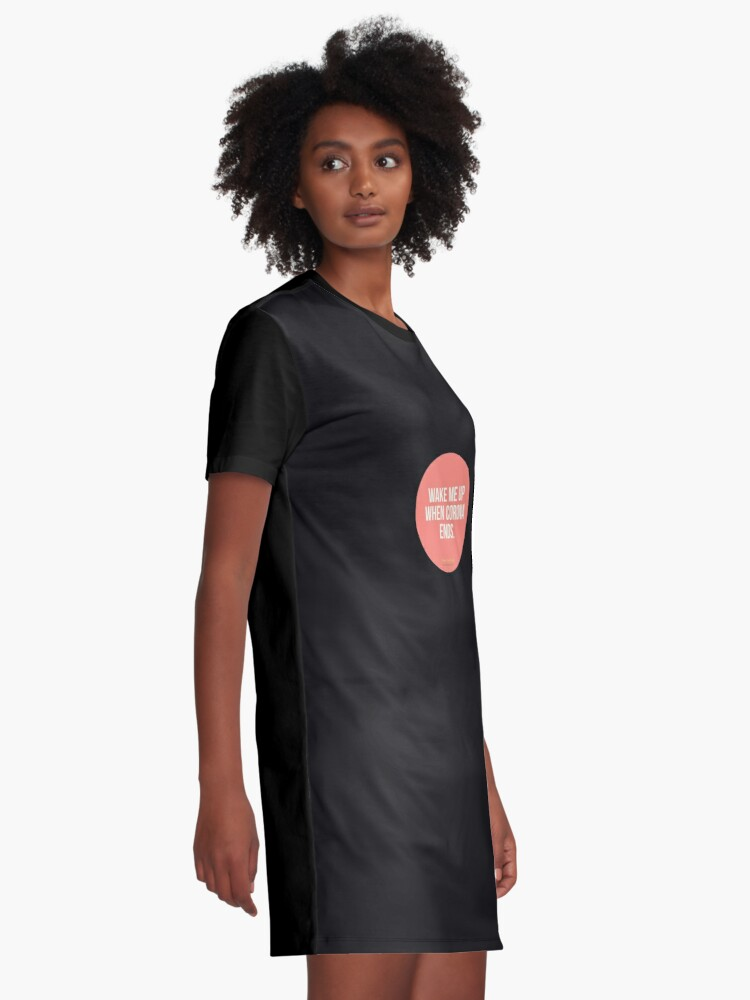 Alternate view of Wake Me Up When Corona Ends. -Green Day Parody Graphic T-Shirt Dress