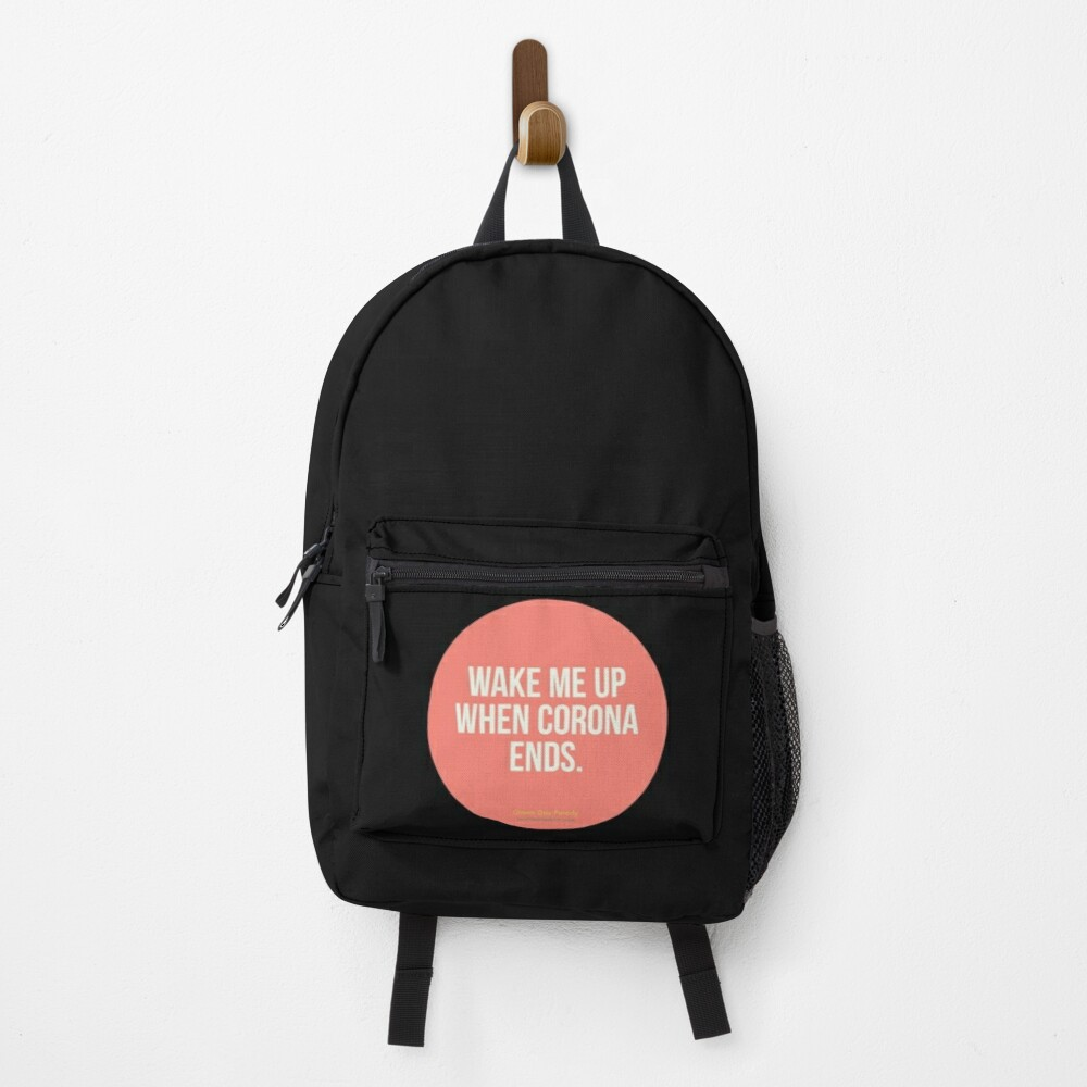 Wake Me Up When Corona Ends. -Green Day Parody Backpack