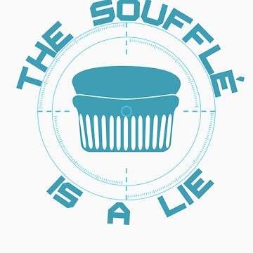 The Soufflé is a Lie by IronSyndicate