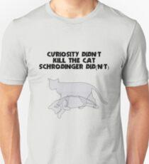 Schrodingers' Cat - Curiosity Unisex T-Shirt