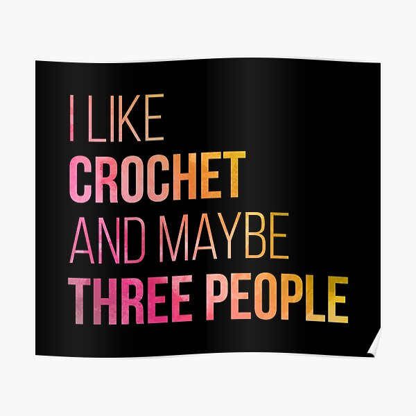 I like Crochet and maybe three people in Watercolor Poster