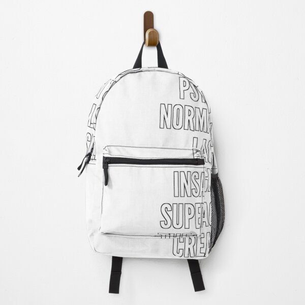 For me insanity is super sanity The normal is psychotic Normal means lack of imagination lack of creativity Backpack