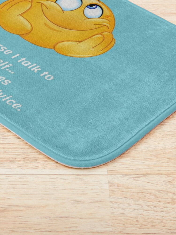 Alternate view of Of Course I Talk To Myself... Sometimes I Need Expert Advice Bath Mat
