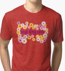 Best Day Ever Tri-blend T-Shirt