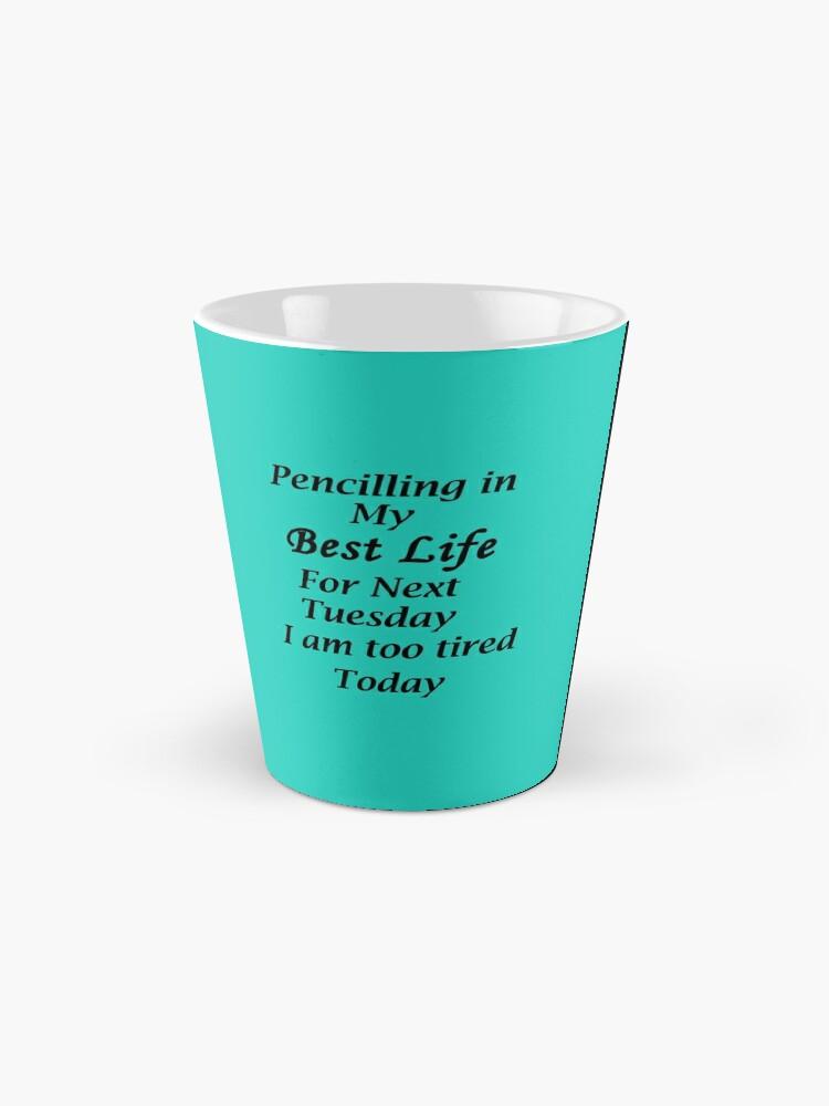 Alternate view of Living my best Life Next Tuesday Mug
