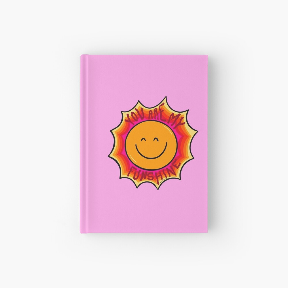 You are my Sunshine Hardcover Journal