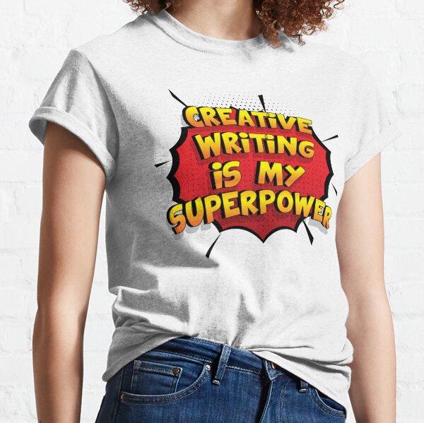 Creative Writing ist mein Superpower Lustiges Creative Writing Designgeschenk Classic T-Shirt