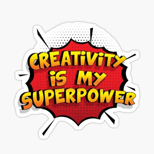 Creativity ist mein Superpower Lustiges Creativity Designgeschenk Sticker