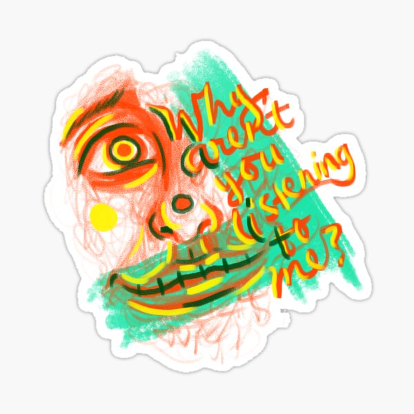 Syndrome Why Aren't You Listening To Me Sticker