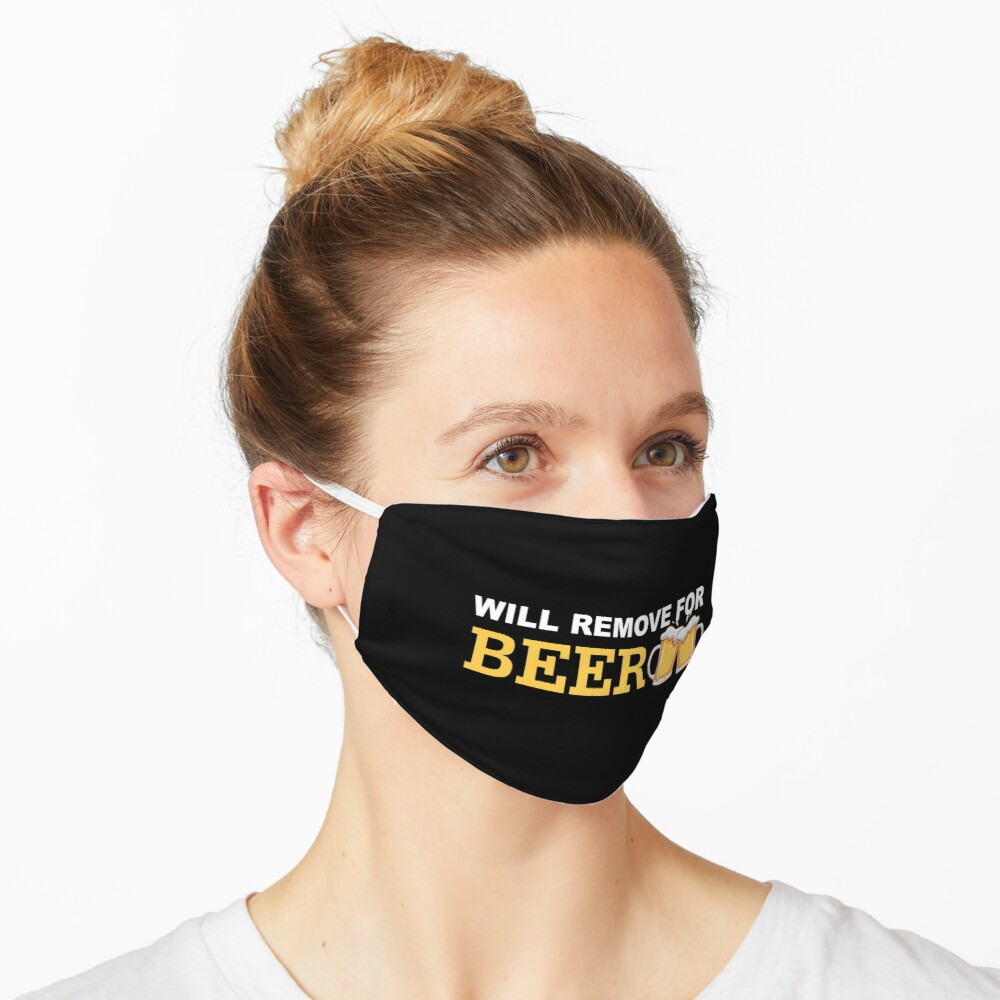 Will Remove For Beer Funny Saying  Mask