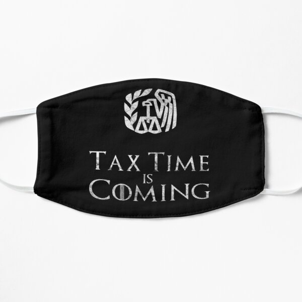 Tax Time Is Coming Funny Tax Accountant House of IRS Clan Flat Mask
