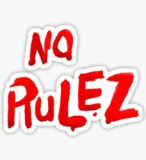 no rules Sticker