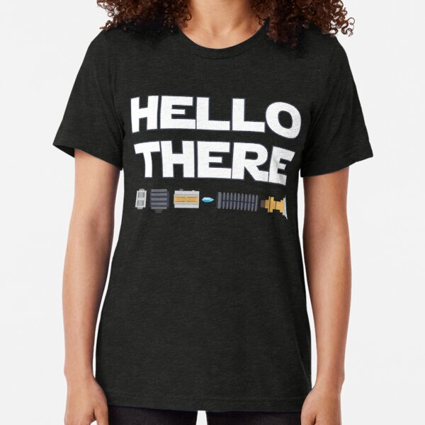 Hello There Tri-blend T-Shirt
