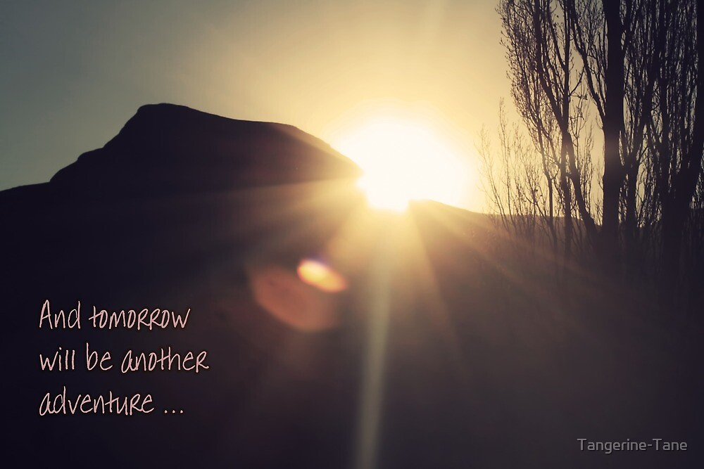 and tomorrow will be another adventure... von Tangerine-Tane
