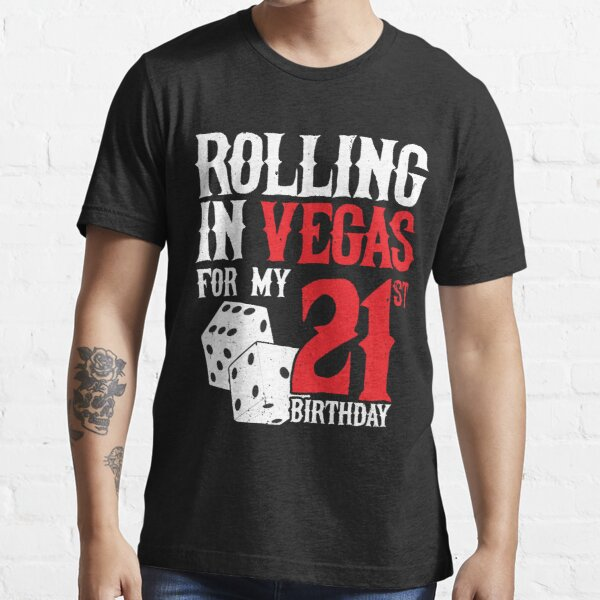 Party in Las Vegas - 21st Birthday Gift - Vegas Birthday Essential T-Shirt
