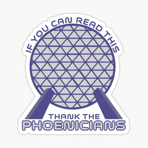 Thank the Phoenicians Spaceship Earth Sticker