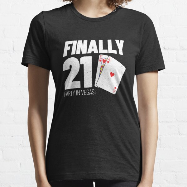 21st Birthday - Party in Las Vegas Gift - Finally 21 Essential T-Shirt