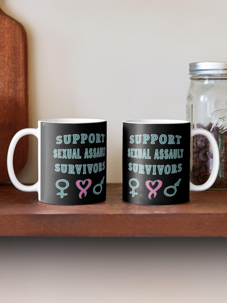 Alternate view of Support Sexual Assault Survivors Awareness Month. Mug