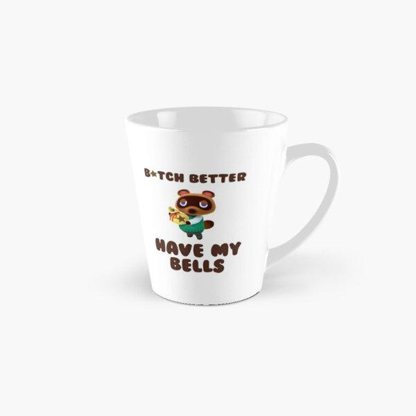 Animal crossing Tom Nook bells - b tch better have my bells Tall Mug