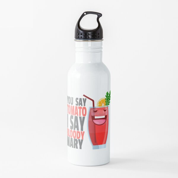 You Say Tomato I Say Bloody Mary BBQ Water Bottle