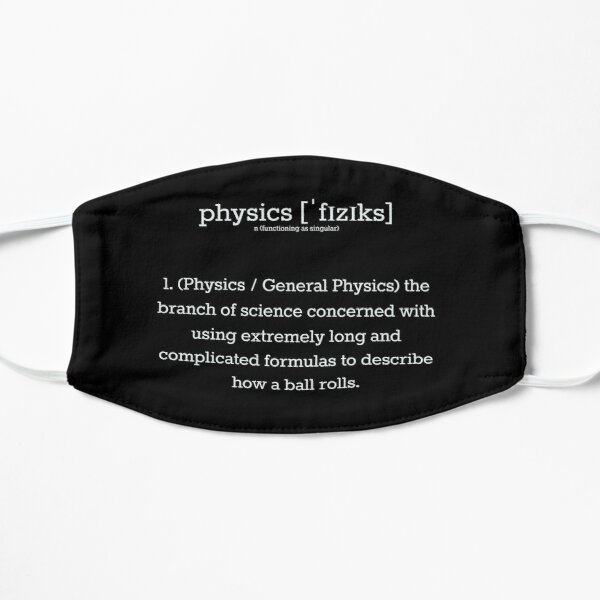 Physics is a Branch of Science... Flat Mask
