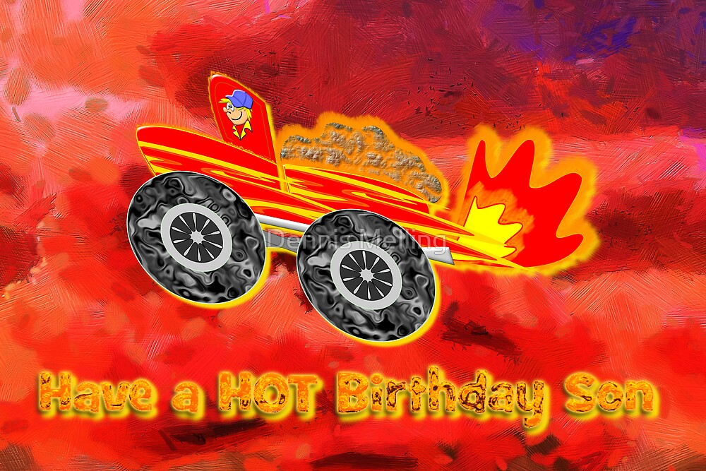Have a 'HOT' Birthday Son by Dennis Melling
