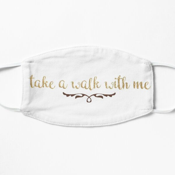 Take A Walk With Me Mask