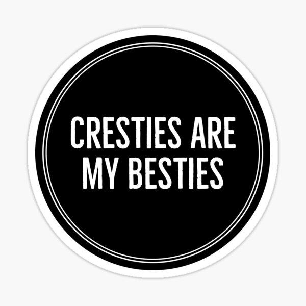 Cresties are my besties Sticker