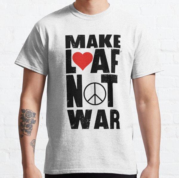 Make loaf, not war Classic T-Shirt