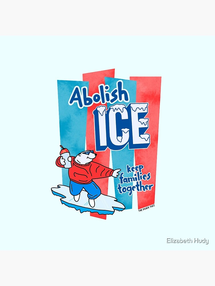 Abolish ICE - The Peach Fuzz by elizabethhudy