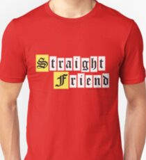 Straight Friend Unisex T-Shirt