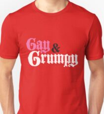 Gay and Grumpy Unisex T-Shirt