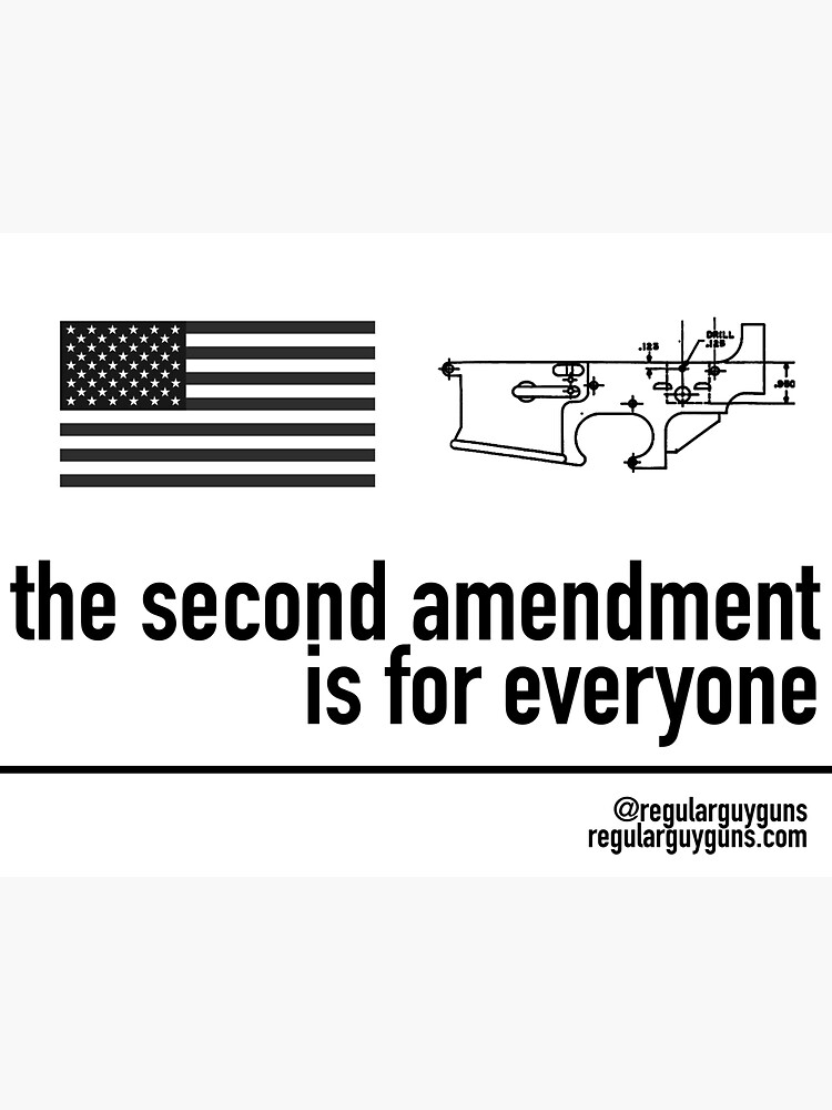 The Second Amendment Is For Everyone by regularguyguns