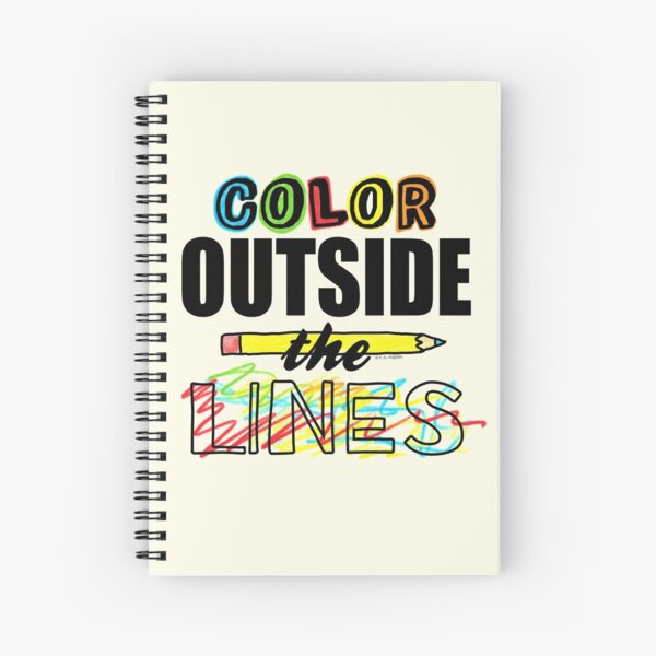 Color Outside The Lines Spiral Notebook