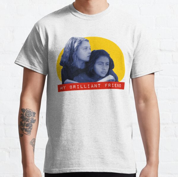 My Brilliant Friend Classic T-Shirt