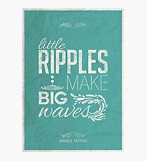 Amanda Tapping - Little ripples make big waves Photographic Print