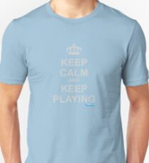Keep Calm And Keep Playing Unisex T-Shirt