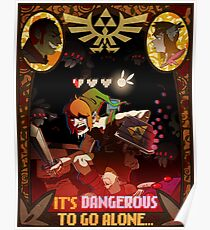 It's Dangerous To Go Alone Poster