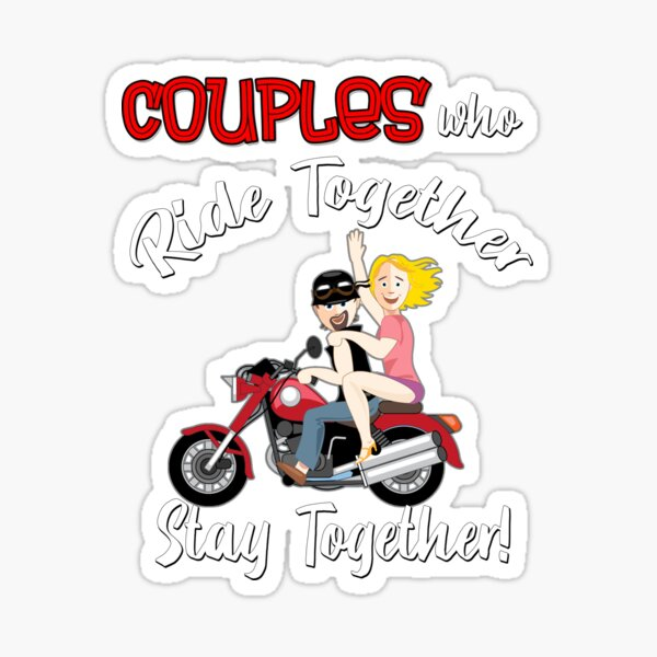Couples Who Ride Together Stay Together Sticker