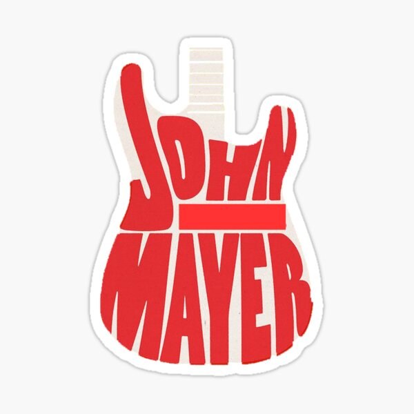 the -mayer- wonderful sound of guitarist -john- will be my favorite song Sticker