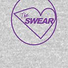 The Swear - Modern Swearers by ChungThing